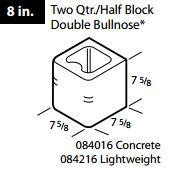"8"" Concrete double bullnose 1/2 block"