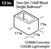 "12"" Concrete single bullnose 1/2 block"